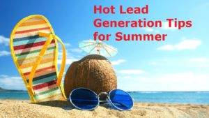 Hot Lead Generation Tips for Summer 2016